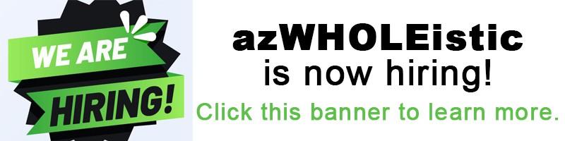 AZWHOLEISTIC-NOW-HIRING